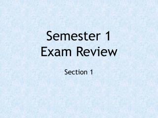 Semester 1 Exam Review