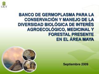 BANCO DE GERMOPLASMA PARA LA CONSERVACI N Y MANEJO DE LA DIVERSIDAD BIOL GICA DE INTER S AGROECOL GICO, MEDICINAL Y FORE