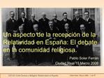 Un aspecto de la recepci n de la Relatividad en Espa a: El debate en la comunidad religiosa.