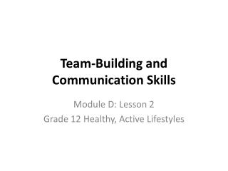 Team-Building and Communication Skills