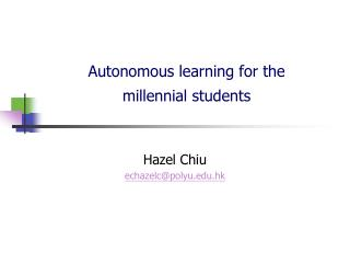 Autonomous learning for the millennial students