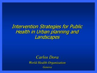 Intervention Strategies for Public Health in Urban planning and Landscapes