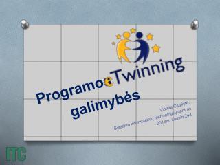 Programos galimybes    Violeta Ciuplyte,  vietimo informaciniu technologiju centras 2013m. sausio 24d.