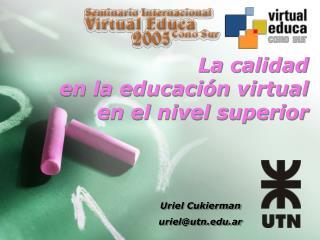 La calidad en la educaci n virtual en el nivel superior