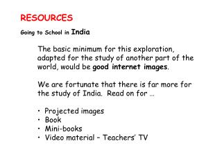 RESOURCES Going to School in India