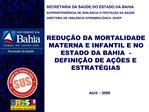 SECRETARIA DA SA DE DO ESTADO DA BAHIA SUPERINTEND NCIA DE VIGIL NCIA E PROTE  O DA SA DE DIRETORIA DE VIGIL NCIA EPIDEM