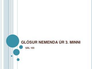 GL SUR NEMENDA  R 3. MINNI