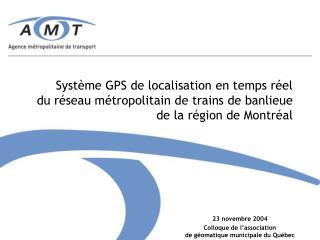 Syst me GPS de localisation en temps r el  du r seau m tropolitain de trains de banlieue de la r gion de Montr al