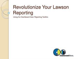 Revolutionize Your Lawson Reporting