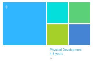 Physical Development 4-6 years