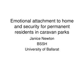 Emotional attachment to home and security for permanent residents in caravan parks