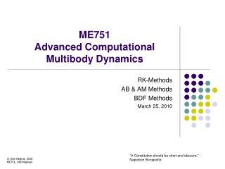 ME751  Advanced Computational Multibody Dynamics