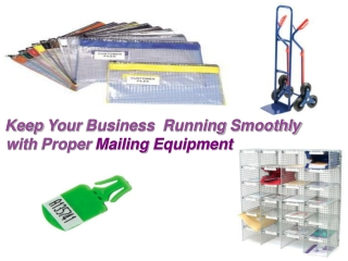 Keep Your Business  Running Smoothly with Proper Mailing Equ