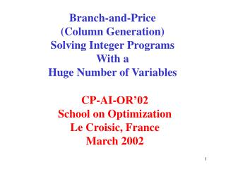 Branch-and-Price Column Generation Solving Integer Programs With a Huge Number of Variables