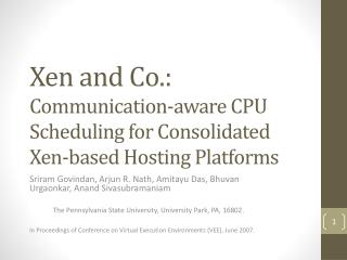 Xen and Co.: Communication-aware CPU Scheduling for Consolidated Xen-based Hosting Platforms