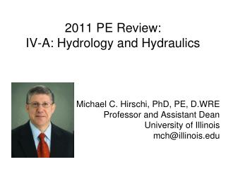 2011 PE Review: IV-A: Hydrology and Hydraulics