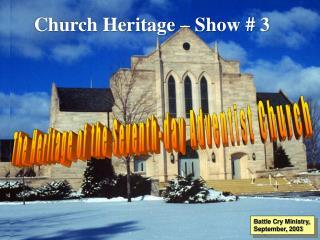 Church Heritage   Show  3