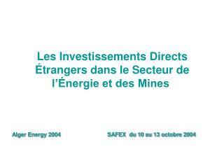 Les Investissements Directs   trangers dans le Secteur de  l  nergie et des Mines