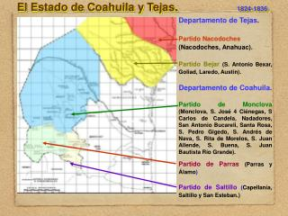 El Estado de Coahuila y Tejas.                   1824-1836