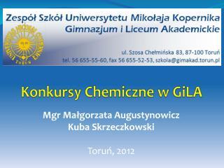 Konkursy Chemiczne w GiLA