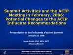 Summit Activities and the ACIP Meeting in February, 2006: Potential Changes to the ACIP Influenza Recommendations