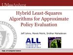 Hybrid Least-Squares Algorithms for Approximate Policy Evaluation