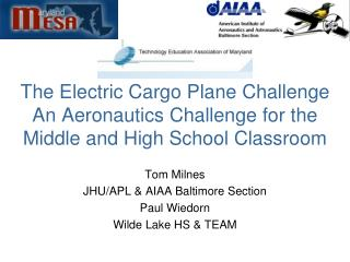The Electric Cargo Plane Challenge An Aeronautics Challenge for the Middle and High School Classroom
