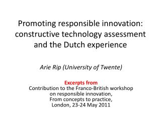 Promoting responsible innovation: constructive technology assessment and the Dutch experience