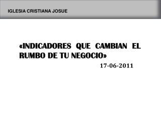 INDICADORES QUE CAMBIAN EL RUMBO DE TU NEGOCIO       17-06-2011