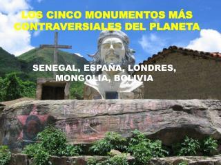 LOS CINCO MONUMENTOS M S CONTRAVERSIALES DEL PLANETA