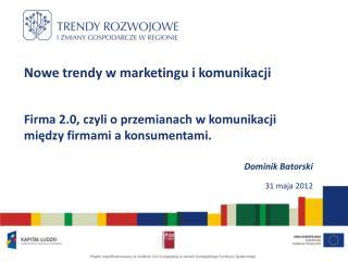 Nowe trendy w marketingu i komunikacji