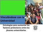 Estrategias para aumentar los factores protectores entre los j venes universitarios