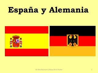 Espa a y Alemania