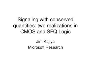 Signaling with conserved quantities: two realizations in CMOS and SFQ Logic