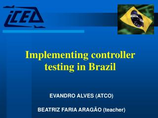 Implementing controller testing in Brazil