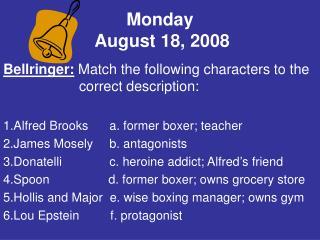Monday  August 18, 2008