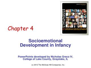 Socioemotional  Development in Infancy    PowerPoints developed by Nicholas Greco IV, College of Lake County, Grayslake,