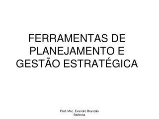 FERRAMENTAS DE PLANEJAMENTO E GEST O ESTRAT GICA