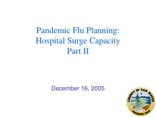 Pandemic Flu Planning: Hospital Surge Capacity Part II