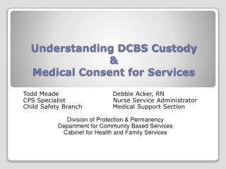 Understanding DCBS Custody    Medical Consent for Services