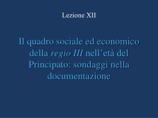 Il quadro sociale ed economico della regio III nell et  del Principato: sondaggi nella documentazione