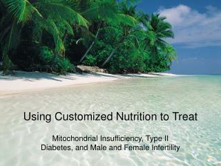 Using Customized Nutrition to Treat