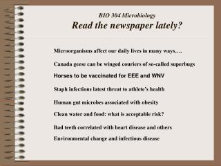 BIO 304 Microbiology Read the newspaper lately