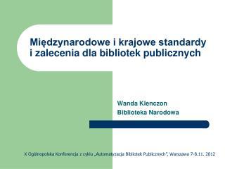Miedzynarodowe i krajowe standardy  i zalecenia dla bibliotek publicznych