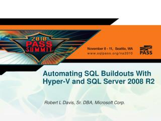 Automating SQL Buildouts With Hyper-V and SQL Server 2008 R2