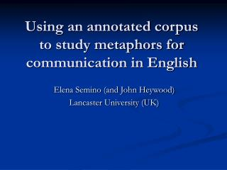Using an annotated corpus to study metaphors for communication in English