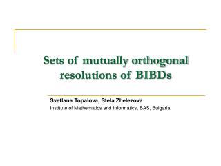 Sets of mutually orthogonal resolutions of BIBDs