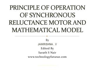 PRINCIPLE OF OPERATION OF SYNCHRONOUS RELUCTANCE MOTOR AND MATHEMATICAL MODEL
