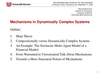 Outline: Main Thesis Compositionally versus Dynamically Complex Systems An Example: The Stochastic Multi-Agent Model of