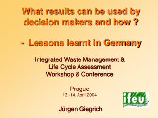 What results can be used by decision makers and how   -  Lessons learnt in Germany
